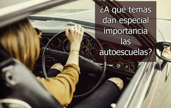 ¿A qué temas dan especial importancia las autoescuelas?