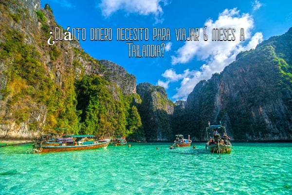 Cuánto dinero necesito para viajar 6 meses a Tailandia