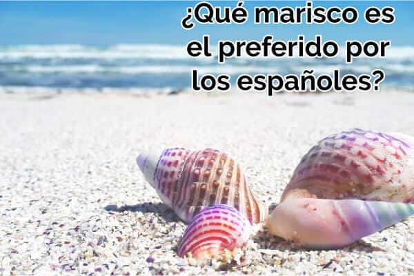 que marisco es preferido por los españoles